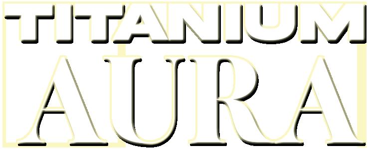 Titanium Aura